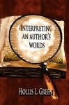 Interpreting an Author's Words - Hollis Lynn Green