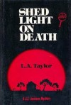 Shed Light on Death - L.A. Taylor