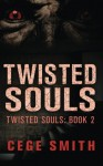 Twisted Souls (Twisted Souls #2) (Volume 2) - Cege Smith