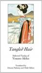 Tangled Hair - Yosano Akiko, Dennis Maloney, Hide Oshiro
