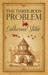 The Three-Body Problem - Catherine Shaw