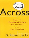 Getting the Word Across: Speech Communication for Pastors and Lay Leaders - G. Robert Jacks, Gordon D. Fee