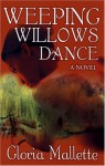 Weeping Willows Dance - Gloria Mallette