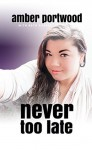 Never Too Late - Beth Roeser, Amber Portwood