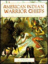 American Indian Warrior Chiefs: Tecumseh, Crazy Horse, Chief Joseph, Geronimo - Jason Hook, Richard Hook