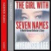 The Girl with Seven Names - Hyeonseo Lee, Josie Dunn, John David Mann