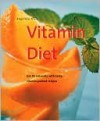 Vitamin Diet - Angelika Ilies, Silverback Books Staff, Jennifer L. Newens, Susie Eising, Pete Eising