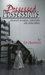 Possessed Possessions: Haunted Antiques, Furniture, and Collectibles - Ed Okonowicz