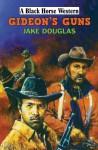 Gideon's Guns - Jake Douglas