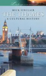 The Thames: A Cultural History - Mick Sinclair