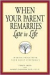 When Your Parent Remarries Late In Life - Terri Smith, James Harper, James p Harper
