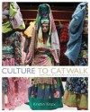 Culture to Catwalk: How World Cultures Influence Fashion - Kristin Knox