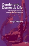 Gender and Domestic Life: Changing Practices in Families and Households - Tony Chapman