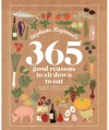 Stephane Reynaud's 365 Good Reasons to Sit Down to Eat - Stéphane Reynaud