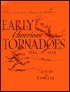 Early American Tornadoes 1586-1870 - David McWilliams Ludlum