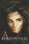 A Kingdom Falls (Mancer Trilogy) (Volume 1) - Alan Scott, Saskia Schnell