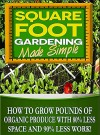 Square Foot Gardening: How To Grow Pounds Organic Produce with 80% less space, 80% less water and 90% less work with Square Foot Gardening (square foot ... container gardening, urban homestead) - CJ Jackson