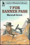 Seven for Banner Pass - Marshall Grover