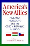 America's New Allies - Andrew A. Michta