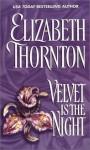 Velvet Is the Night - Elizabeth Thornton