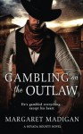 Gambling on the Outlaw (Nevada Bounty) - Margaret Madigan