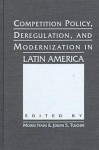 Competition Policy, Deregulation, and Modernization in Latin America - Moisés Naím
