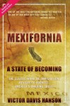 Mexifornia: A State of Becoming - Victor Davis Hanson