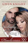 A Baby for the Viking Wolf - Gwen Knight