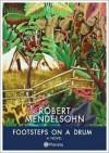 Footsteps on a Drum - Robert Mendelsohn