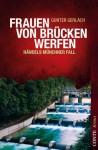 Frauen von Brücken werfen - Gunter Gerlach