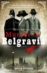 Murder in Belgravia (A Mayfair 100 Murder Mystery) - Lynn Brittney