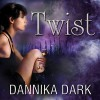 Twist: Mageri, Book 2 - Dannika Dark, Nicole Poole
