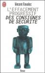 L'Effacement progressif des consignes de sécurité - Vincent Ravalec
