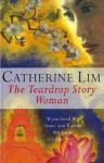 The Teardrop Story Woman - Catherine Lim