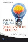 Studies on Science and the Innovation Process: Selected Works of Nathan Rosenberg - Nathan Rosenberg