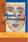 Wounds of Attachment (An American in Beijing) - Sha Li, Mike ZHANG, Yunzhang Pei, Linda Price