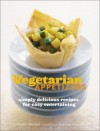Vegetarian Appetizers: Simply Delicious Recipes for Easy Entertaining - Paulette Mitchell, Victoria Pearson
