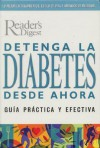 Detenga la Diabetes desde Ahora - Reader's Digest Association
