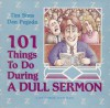 One Hundred One Things to Do During a Dull Sermon - Tim Sims, Dan Pegoda