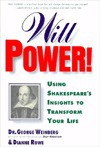 Will Power: Using Shakespeare's Insights to Transform Your Life - Robert Weinberg