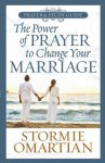 The Power of Prayer to Change Your Marriage Prayer and Study Guide - Stormie Omartian