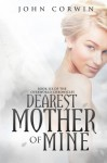 Dearest Mother of Mine: Book Six of the Overworld Chronicles (Volume 6) - John Corwin