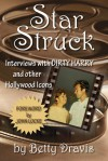 Star Struck: Interviews with Dirty Harry and other Hollywood Icons - Betty Dravis