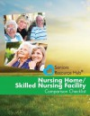 Nursing Home/Skilled Nursing Facility Comparison Checklist: A Tool for Use When Making a Nursing Home/Skilled Nursing Facility Decision (Senior's Resource Hub) - Kathy Smith