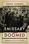 Emissary of the Doomed: Bargaining for Lives in the Holocaust - Ronald Florence