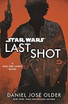 Star Wars: Last Shot A Han & Lando Novel - Daniel José Older