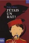 J Etais Un Rat - Philip Pullman