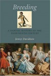 Breeding: A Partial History of the Eighteenth Century - Jenny Davidson