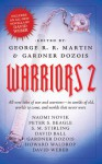 Warriors 2 - S.M. Stirling, Peter S. Beagle, George R.R. Martin, David Weber, Gardner R. Dozois, Howard Waldrop, David Ball