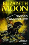 Divided Allegiance (The Deed Of Paksenarrion) - Elizabeth Moon